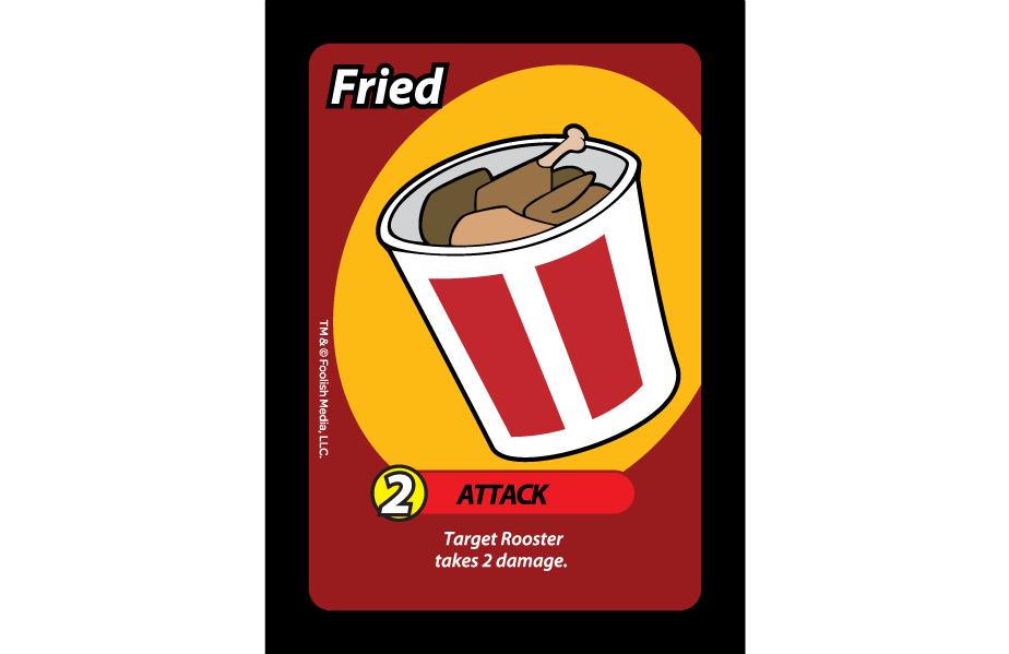 Fried is a 2 Damage attack in the Card Game Oh Cluck! from Foolish Media LLC.
