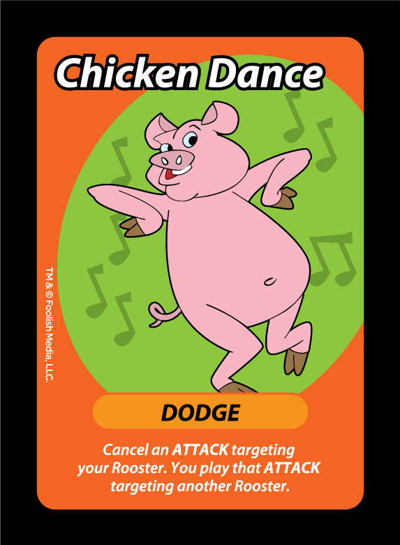 Chicken Dance is one of the Dodge Cards found in Oh Cluck! the debut card game from Foolish Media LLC