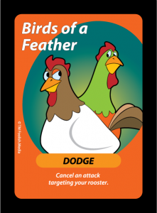 Birds of a Feather is the Basic Dodge card in the Standard Edition of Oh Cluck!