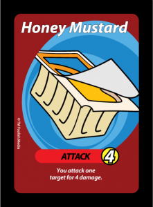 Honey Mustard is a saucy attack that leaves a Rooster a mess