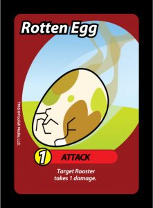 Rotten Egg is a 1 Damage Attack from Oh Cluck! the debut party card game from Foolish Media LLC.