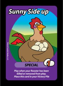 Sunny Side Up lets you collect an egg when someone defeats your Rooster.