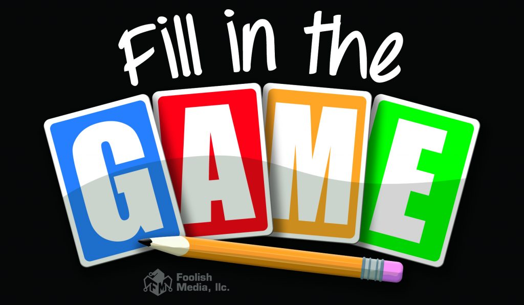 Fill in the Game, the New Party Game from Foolish media