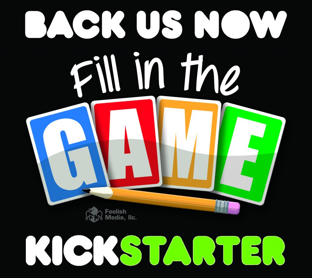 The Kickstarter for the smash hit Fill in the Game is now live!